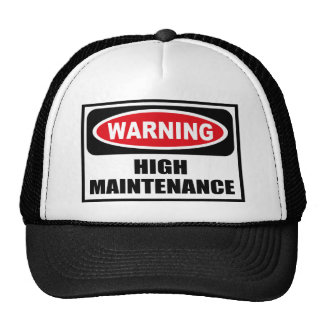 Warning HIGH MAINTENANCE Hat