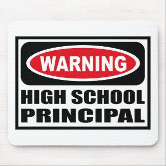 Warning HIGH SCHOOL PRINCIPAL Mousepad