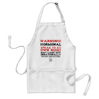 Warning! Hormonal Aprons