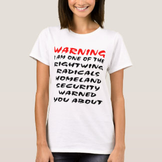 Warning I Am The Rightwing Radical T-Shirt