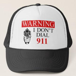 Warning: I Don't Dial 911 Trucker Hat