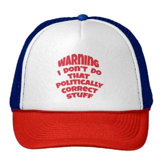 Warning I Don't Do That Politically Correct Stuff Cap