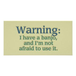 Warning: I have a banjo.... Custom Photo Card