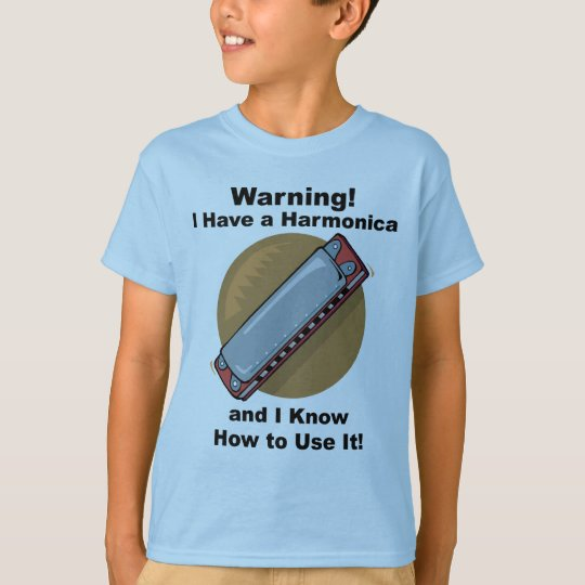 Warning! I Have A Harmonica  T-Shirt