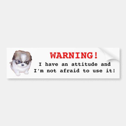 WARNING! I have an attitude Bumper Sticker