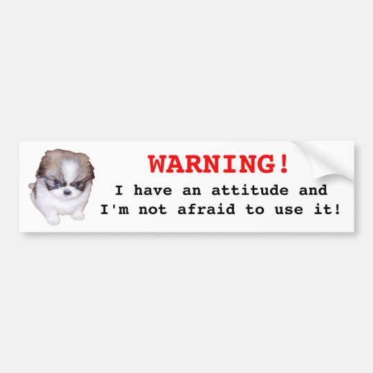 WARNING! I have an attitude Bumper Sticker