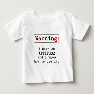 Warning: I have attitude T-shirts