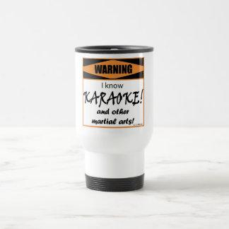 Warning! I Know KARAOKE! Travel Mug