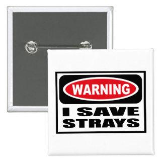 Warning I SAVE STRAYS Button