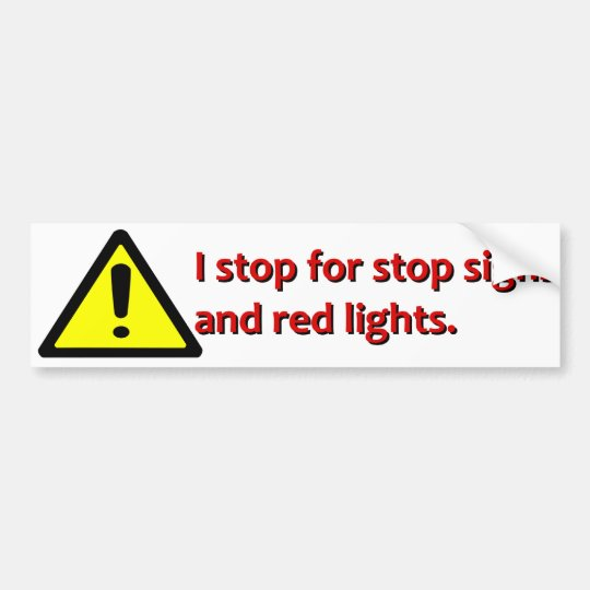Warning I Stop for Stop Signs Bumper Sticker