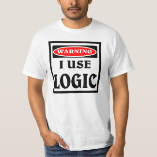 Warning ,  I use logic. T-Shirt