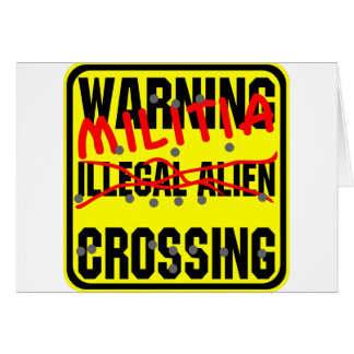 Warning Illegal Alien Militia Crossing Greeting Cards