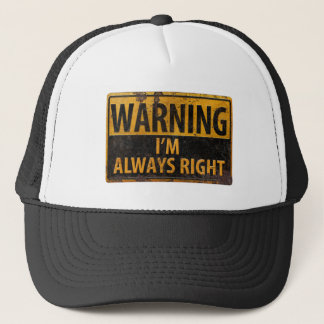 WARNING I'm Always Right - Metal Danger Sign Trucker Hat