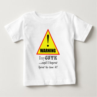 Warning! I'm Cute and I know how to use it... Tee Shirts