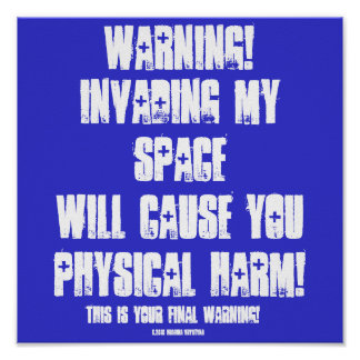WARNING INVADING MY SPACE PRINT