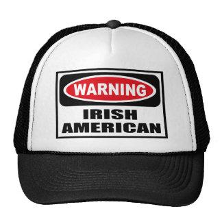 Warning IRISH AMERICAN Hat