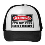 Warning IT'S MY 21ST BIRTHDAY Hat