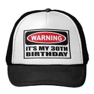 Warning IT'S MY 30TH BIRTHDAY Hat