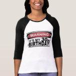 WARNING IT'S MY 30th BIRTHDAY Tee