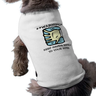 Warning Keep Hands Safely To Your Sides Sleeveless Dog Shirt