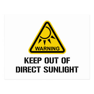WARNING - Keep Out of Direct Sunlight Postcard