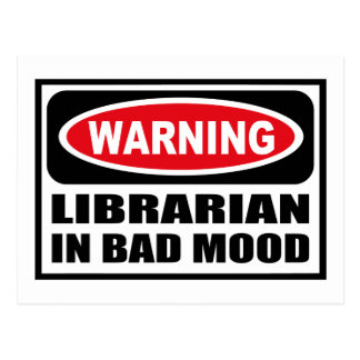 Warning LIBRARIAN IN BAD MOOD Postcard