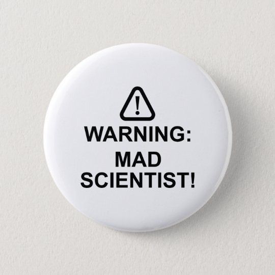 Warning Mad Scientist 6 Cm Round Badge