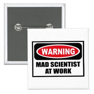 Warning MAD SCIENTIST AT WORK Button