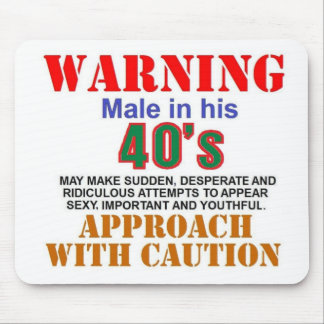 Warning Male in his 40's Mouse Mat