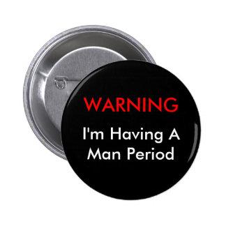 Warning Man Period 6 Cm Round Badge