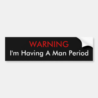 warning Man Period Bumper Sticker