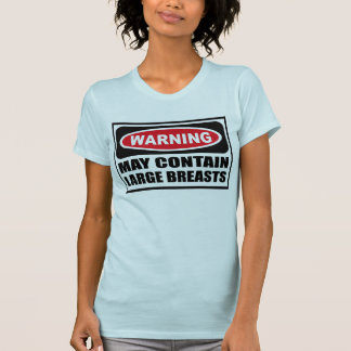Warning MAY CONTAIN LARGE BREASTS Women's T-Shirt