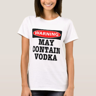 Warning May Contain Vodka T-Shirt