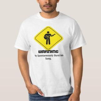 WARNING: May Spontaneous Burst Into Song Shirt