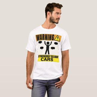 Warning May Spontaneously Talk About Cars T-Shirt