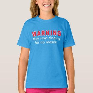 Warning May Start Singing Tshirts