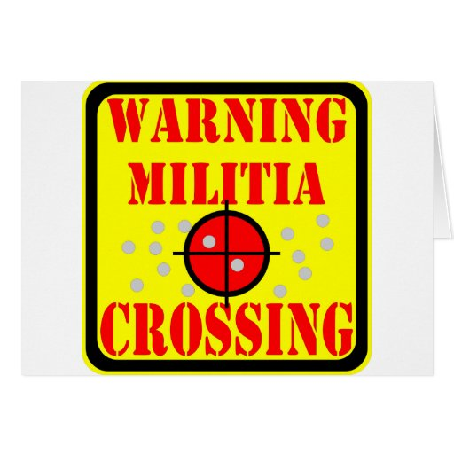 Warning Militia Crossing w/ Crosshairs Scope Card