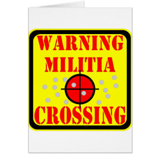 Warning Militia Crossing w/ Crosshairs Scope Greeting Card