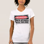 Warning MOUTH OPERATES FASTER THAN BRAIN Women's T