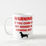 Warning My Weiner is Coming Out Joke Basic White Mug