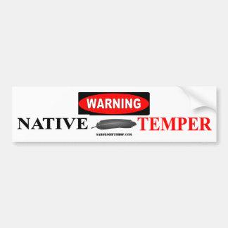 WARNING NATIVE TEMPER BUMPER STICKER