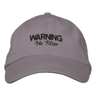 WARNING No Filter Embroidered Baseball Cap