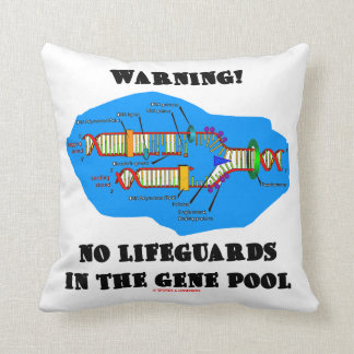 Warning! No Lifeguards In The Gene Pool (DNA) Cushion