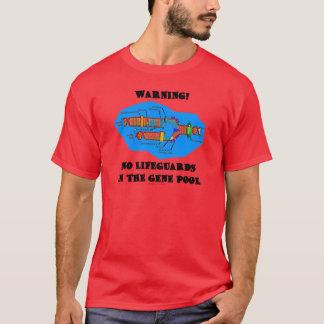 Warning! No Lifeguards In The Gene Pool T-Shirt