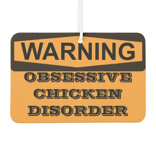 WARNING Obsessive Chicken Disorder Car Air Freshener