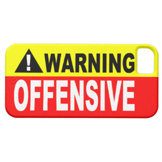WARNING OFFENSIVE iPhone 5 CASE
