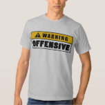 Warning Offensive Lockout T Shirts