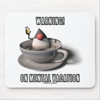 Warning! On Mental Vacation (Duke Java Coffee Cup) Mouse Pad