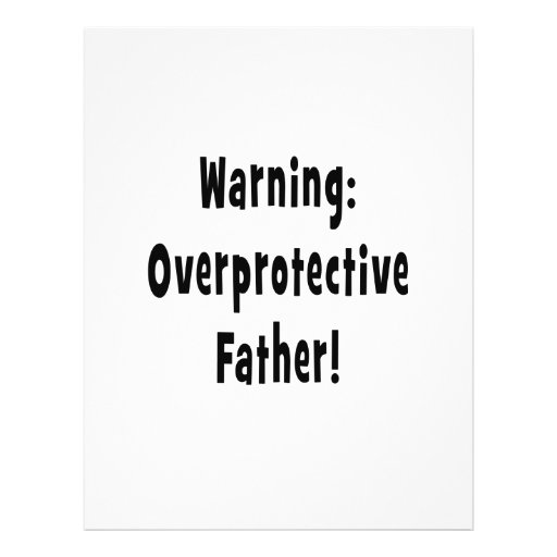 warning overprotective father black text personalized flyer