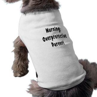 warning overprotective parent black text pet clothing